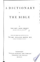 A Dictionary of the Holy Bible, etc