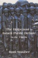 The Holocaust in Israeli Public Debate in the 1950s