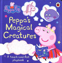 Peppa Pig  Peppa s Magical Creatures Touch And Feel Book