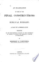 An Examination of Some of the Final Constructions of Biblical Hebrew