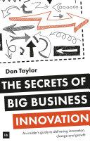 The Secrets of Big Business Innovation