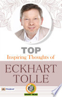 Top Inspiring Thoughts of Eckhart Tolle