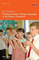 100  Fun Ideas for Practising Modern Foreign Languages in the Primary Classroom