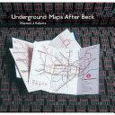 Underground Maps After Beck