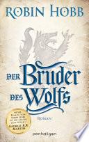 Der Bruder des Wolfs  : Roman
