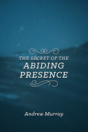 The Secret of the Abiding Presence