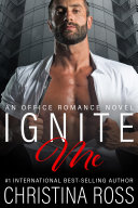 Ignite Me (An Office Romance Novel)