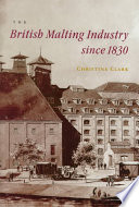 The British Malting Industry Since 1830