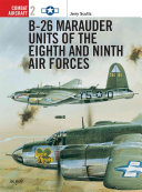 B 26 Marauder Units of the Eighth and Ninth Air Forces