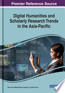 Digital Humanities and Scholarly Research Trends in the Asia Pacific