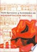 Mil veinte ejercicios y actividades de readaptación motriz