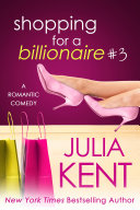 Shopping for a Billionaire 3 (Shopping #3)(Billionaire Romantic Comedy, BBW Romance)