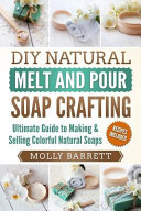 Diy Natural Melt and Pour Soap Crafting