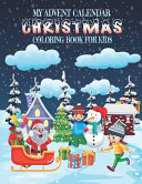 My Advent Calendar Christmas Coloring Book for Kids