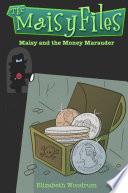 Maisy and the Money Marauder  The Maisy Files Book 2