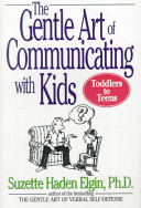 The Gentle Art of Communicating with Kids