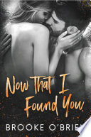 Now That I Found You: A Small Town Romantic Suspense Novella Pdf/ePub eBook