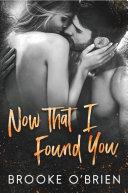 Now That I Found You: A Small Town Romantic Suspense Novella [Pdf/ePub] eBook