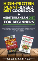 High-protein Plant-based Diet Cookbook+ Mediterranean Diet for Beginners
