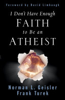 I Don t Have Enough Faith to Be an Atheist  Foreword by David Limbaugh  Book PDF