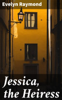 Jessica, the Heiress [Pdf/ePub] eBook