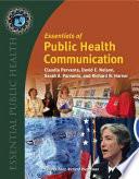 """Essentials of Public Health Communication"" by Claudia Parvanta, David E. Nelson, Sarah A. Parvanta, Richard N. Harner"
