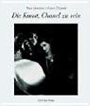 Die Kunst, Chanel zu sein: Gespräche mit Coco Chanel