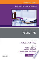 Pediatrics, An Issue of Physician Assistant Clinics, E-Book