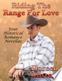 Riding the Range for Love  Four Historical Romance Novellas
