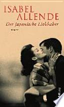 Der japanische Liebhaber : Roman
