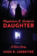 Magdalene L  Lucifer s Daughter Book