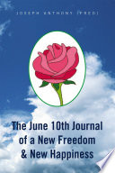 The June 10th Journal Of A New Freedom New Happiness