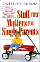 Stuff That Matters for Single Parents