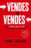 Vendes O Vendes  C  mo Salirte Con La Tuya En Los Negocios y En La Vida   Sell or Be Sold