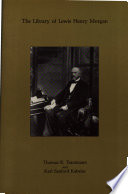 The Library Of Lewis Henry Morgan