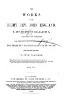 The Works of the Right Reverend John England, First Bishop of Charleston