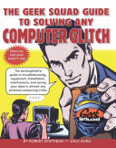 Pdf The Geek Squad Guide to Solving Any Computer Glitch