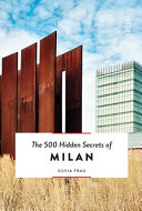 The 500 Hidden Secrets of Milan