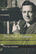 The Hate Disease Read Online