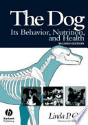 """The Dog: Its Behavior, Nutrition, and Health"" by Linda P. Case"