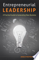 Entrepreneurial Leadership  A Practical Guide to Generating New Business