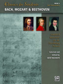 Classics for Students  Bach  Mozart   Beethoven  Book 3