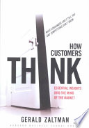 How Customers Think, Essential Insights Into the Mind of the Market by Gerald Zaltman PDF