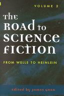 The Road to Science Fiction  From Wells to Heinlein