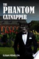 The Phantom Catnapper