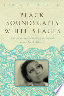 Black Soundscapes White Stages