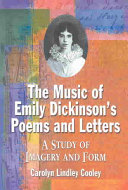 The Music of Emily Dickinsonês Poems and Letters