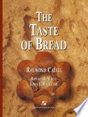 """""""The Taste of Bread: A translation of Le Goût du Pain, comment le préserver, comment le retrouver"""" by Raymond Calvel, James J. MacGuire, Ronald L. Wirtz"""