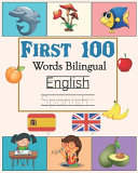 First 100 Words Bilingual Spanish - English