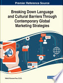 Breaking Down Language and Cultural Barriers Through Contemporary Global Marketing Strategies